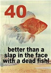 Funny 40th Birthday Gifts, Fish Theme!