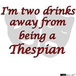 Two Drinks Thespian