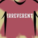 Irreverent Shirts