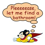 Mighty Mouse Needs a Bathroom