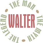Walter the Man the Myth the Legend T-shirts Gifts