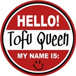 Hello My Name is Tofu Queen Tees Gifts