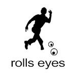 Rolls Eyes