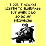 a funny bluegrass joke on gifts and t-shirts.