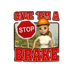 Give 'Em a Brake T-shirts and Gifts