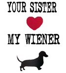 Your Sister Loves My Wiener