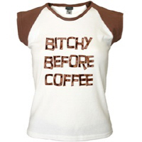 Bitchy Before Coffee