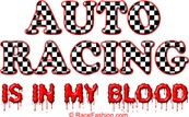 Auto Racing Is In My Blood!