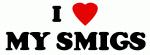 I Love MY SMIGS
