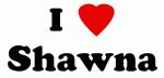 I Love Shawna