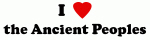 I Love the Ancient Peoples