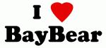 I Love BayBear
