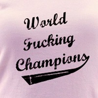 World Fucking Champions, White/Black Text