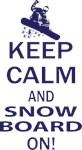 Keep Calm and Snowboard On