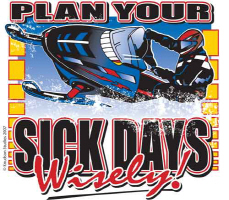 Plan Your Sick Days Wisely, Snowmobiling FUN