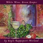 White Wine, Green Grapes
