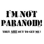 I'm Not Paranoid...