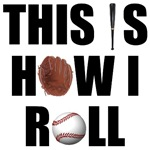 This Is How I Roll Baseball