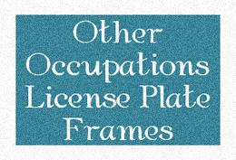 Other Occupations License Plate Frames