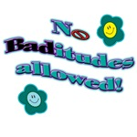 No baditudes allowed