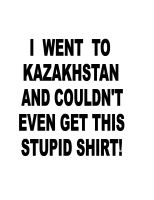 I WENT TO KAZAZHSTAN...