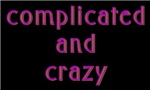 Complicated and Crazy