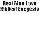 Real Men Love Biblical Exegesis