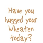 Have you hugged your Wheaten today?