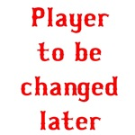 Player to be changed later