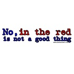 No In the Red is not a Good Thing