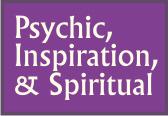 Psychic, Inspiration, & Spiritual