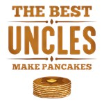 Best Uncles Make Pancakes