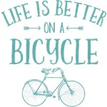 Life's Better On A Bicycle