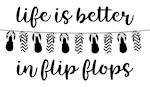 Life Is Better In Flip Flops II