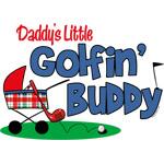 Daddy's Little Golfin' Buddy
