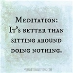Meditation is better than (Funny Zen)