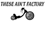 These Ain't Factory