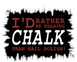 Rather Be Wearing Chalk