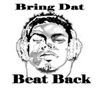 BRING DAT BEAT BACK