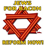 Jews For Bacon - REFORM NOW!