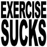 Exercise Sucks