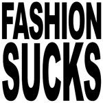 Fashion Sucks