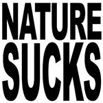 Nature Sucks