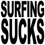 Surfing Sucks