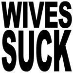 Wives Suck