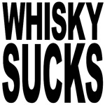 Whisky Sucks