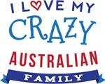 I Love My Crazy Australian Family T-shirts