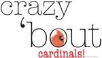 crazy about cardinals!