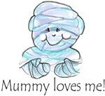 mummy loves me