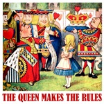 THE QUEEN MAKES THE RULES